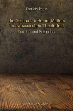 Die Geschichte Heiner Müllers im französischen Theaterfeld von Pasic,  Patricia