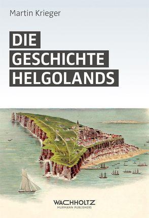 Die Geschichte Helgolands von Krieger,  Martin