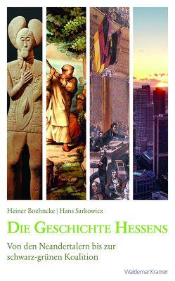 Die Geschichte Hessens von Boehncke,  Heiner, Sarkowicz,  Hans