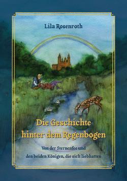 Die Geschichte hinter dem Regenbogen von Rosenroth,  Lila