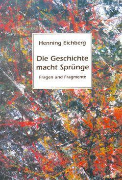 Die Geschichte macht Sprünge von Eichberg,  Henning