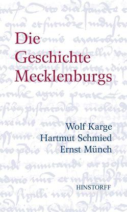 Die Geschichte Mecklenburgs von Karge,  Wolf, Münch,  Ernst, Schmied,  Hartmut