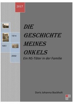 Die Geschichte meines Onkels – Ein NS-Täter in der Familie von Bockholt,  Doris Johanna