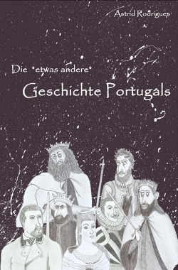 Die Geschichte Portugals von Rodrigues,  Astrid