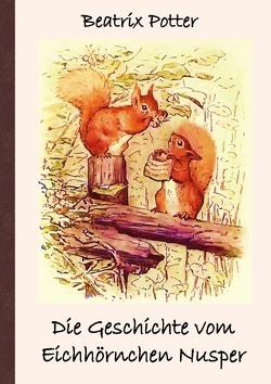 Die Geschichte vom Eichhörnchen Nusper von Potter,  Beatrix, Rose,  Luisa