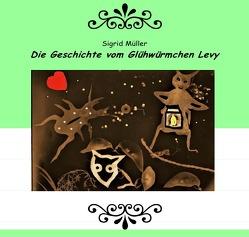 Die Geschichte vom Glühwürmchen Levy von Müller,  Sigrid