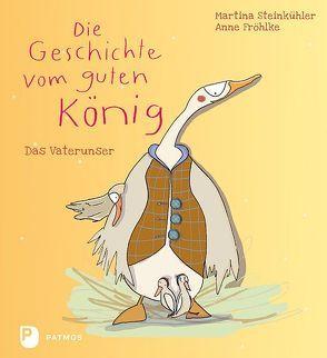 Die Geschichte vom guten König von Fröhlke,  Anne, Steinkühler,  Martina