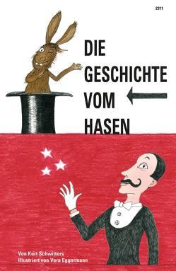 Die Geschichte vom Hasen von Eggermann,  Vera, Kurt Schwitters