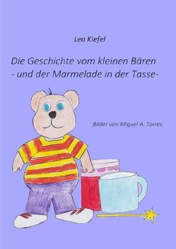 Die Geschichte vom kleinen Bären von Kiefel,  Lea