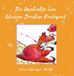 Die Geschichte vom kleinen Drachen Faulepaul von Lüftenegger,  Silvia L., Rohrmoser,  Klaus