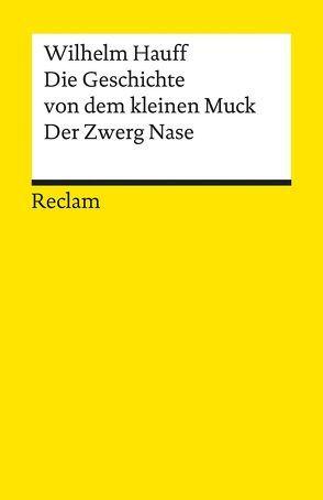 Die Geschichte vom kleinen Muck. Der Zwerg Nase von Ackerknecht,  Erwin, Hauff,  Wilhelm
