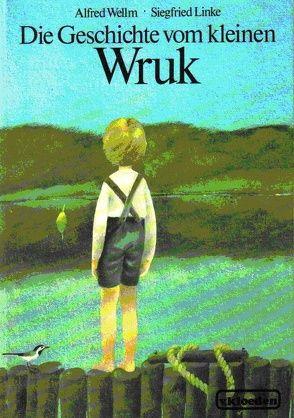 Die Geschichte vom kleinen Wruk von Linke,  Siegfried, Wellm,  Alfred