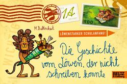 Die Geschichte vom Löwen, der nicht schreiben konnte von Baltscheit,  Martin
