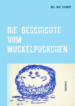Die Geschichte vom Muckelpuckchen von Schmidt,  Mel Mae
