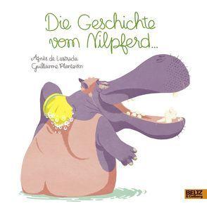Die Geschichte vom Nilpferd … von Lestrade,  Agnès, Plantevin,  Guillaume, Scheffel,  Tobias