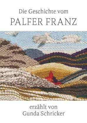 Der Palfer Franz von Schricker,  Gunda