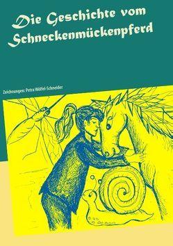 Die Geschichte vom Schneckenmückenpferd von Reimann,  Astrid