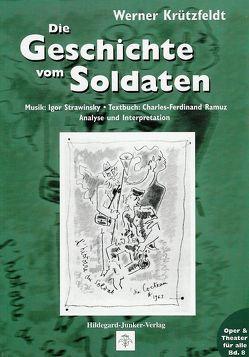 Die Geschichte vom Soldaten von Krützfeldt,  Werner, Ramuz,  Ch F, Strawinsky,  Igor