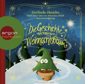 Die Geschichte vom traurigen Weihnachtsbaum von Fitzek,  Sebastian, Jänicke,  Gerlinde