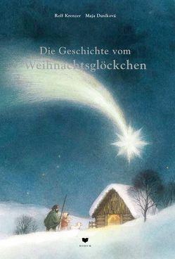 Die Geschichte vom Weihnachtsglöckchen von Dusikova,  Maja, Krenzer,  Rolf
