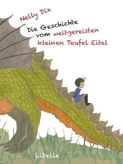 Die Geschichte vom weitgereisten kleinen Teufel Eitel von Dix,  Jan, Dix,  Nelly