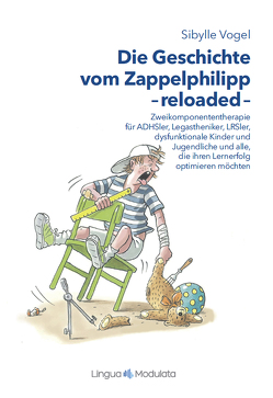 Die Geschichte vom Zappelphilipp reloaded von Brecheis,  Karl-Heinz, Vogel,  Sibylle