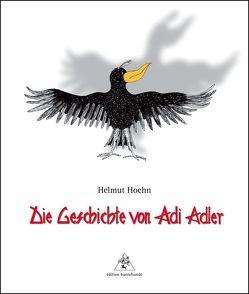 Die Geschichte von Adi Adler von Hoehn,  Helmut