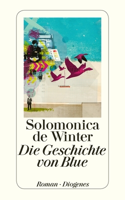 Die Geschichte von Blue von de Winter,  Solomonica, Kroll,  Anna-Nina