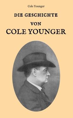 Die Geschichte von Cole Younger, von ihm selbst erzählt von Weber,  Maria, Younger,  Cole