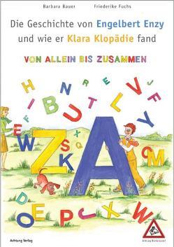 Die Geschichte von Engelbert Enzy und wie er Klara Klopädie fand. von Bauer,  Barbara, Fuchs,  Friederike