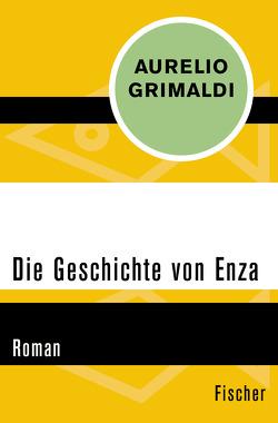 Die Geschichte von Enza von Grimaldi,  Aurelio, Wendt,  Stefan