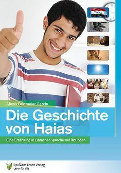 Die Geschichte von Haias von Feldmeier Garcia,  Alexis