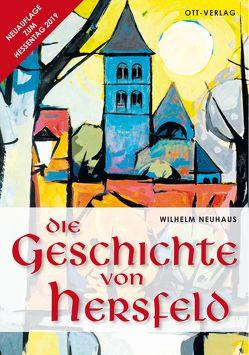 Die Geschichte von Hersfeld von Kretschmer,  Heinz-Jörg, Neuhaus,  Wilhelm