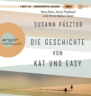 Die Geschichte von Kat und Easy von Pásztor,  Susann, Petri,  Nina, Thalbach,  Anna, Weber,  Anne