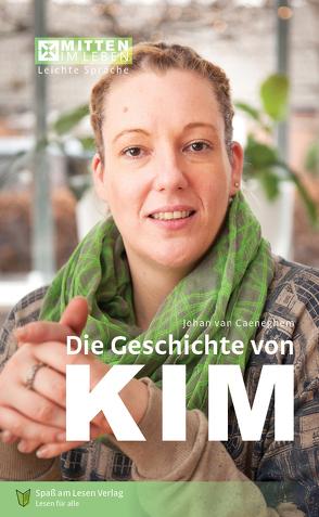 Die Geschichte von Kim von Ganser,  Susanne, van Caeneghem,  Johan