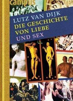 Die Geschichte von Liebe und Sex von Buechs,  Wolfgang, van Dijk,  Lutz