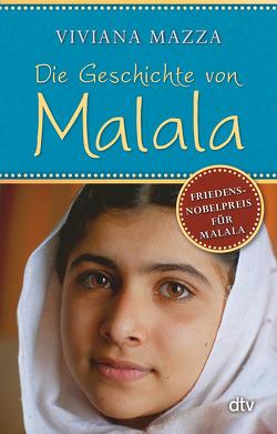 Die Geschichte von Malala von Marzolff,  Sophia, Mazza,  Viviana