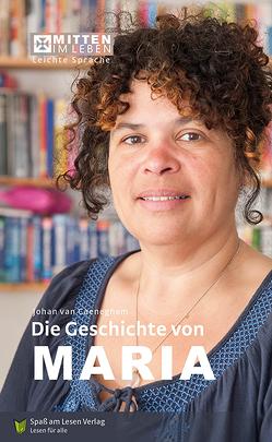 Die Geschichte von Maria von van Caeneghem,  Johan, Zindler,  Frederike