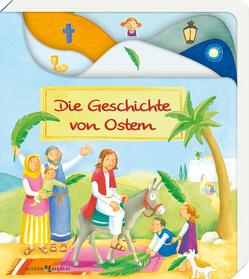 Die Geschichte von Ostern von Abeln,  Reinhard, Schulte,  Susanne