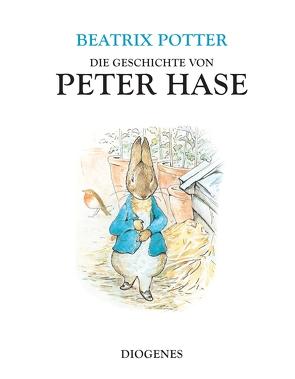 Die Geschichte von Peter Hase von Potter,  Beatrix, Schmölders,  Claudia