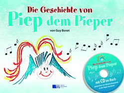 Die Geschichte von Piep dem Pieper von Bovet,  Guy, Schönbeck,  Christoph