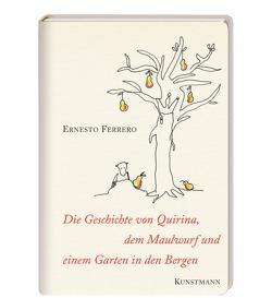 Die Geschichte von Quirina, dem Maulwurf und einem Garten in den Bergen von Ferrero,  Ernesto, Hausmann,  Friederike, Mastrocola,  Paola