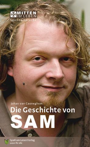 Die Geschichte von Sam von Ganser,  Susanne, van Caeneghem,  Johan