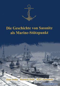 Die Geschichte von Sassnitz als Marine-Stützpunkt von Halle,  Manfred, Lindemann,  Ralf, Steike,  Hans, Tennemann,  Leif