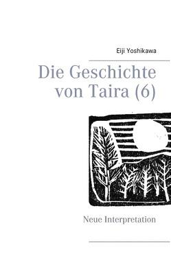 Die Geschichte von Taira (6) von Hayauchi,  Yutaka, Yoshikawa,  Eiji
