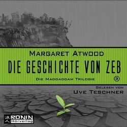 Die Geschichte von Zeb von Atwood,  Margaret