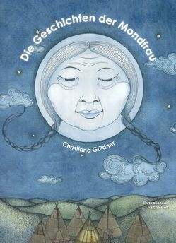Die Geschichten der Mondfrau von Güldner,  Christiana