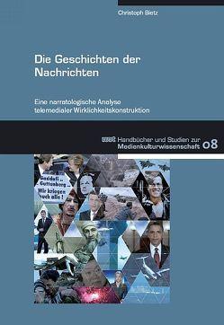 Die Geschichten der Nachrichten von Bietz,  Christoph
