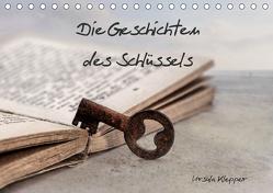Die Geschichten des Schlüssels (Tischkalender 2019 DIN A5 quer) von Klepper,  Ursula