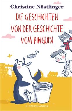 Die Geschichten von der Geschichte vom Pinguin von Nöstlinger ,  Christine